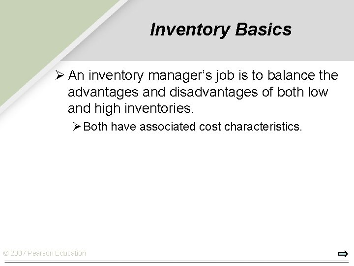 Inventory Basics Ø An inventory manager's job is to balance the advantages and disadvantages