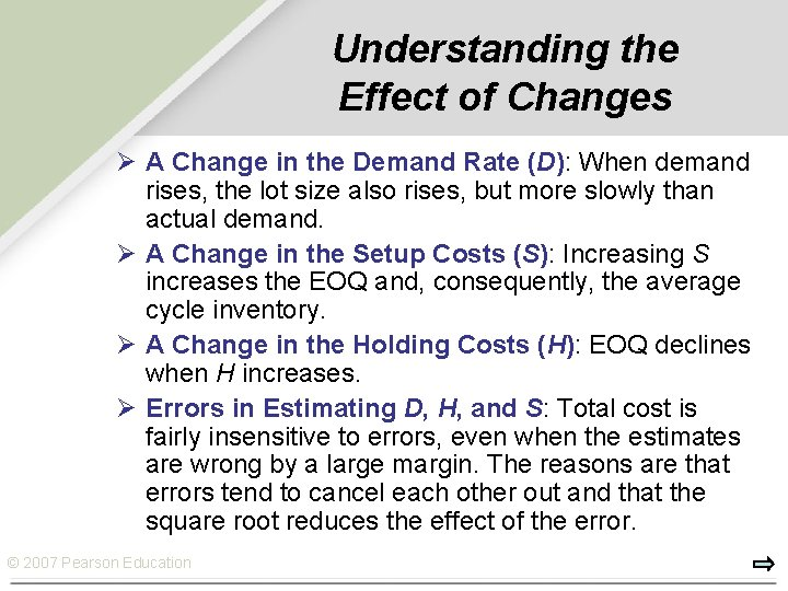 Understanding the Effect of Changes Ø A Change in the Demand Rate (D): When