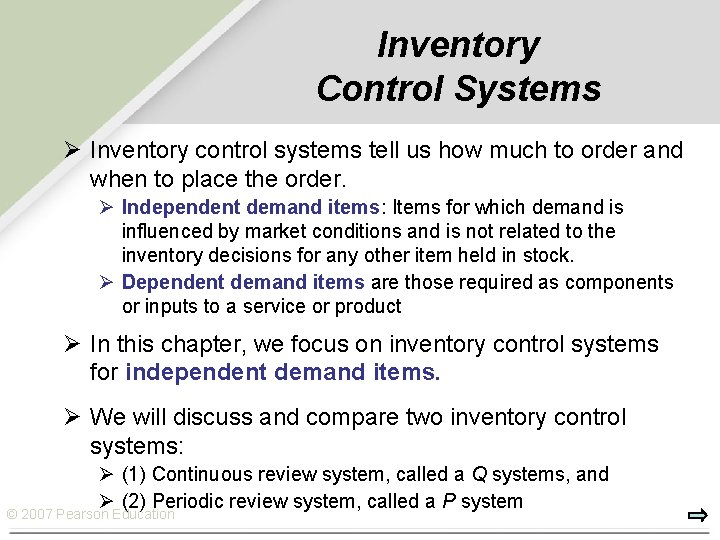 Inventory Control Systems Ø Inventory control systems tell us how much to order and