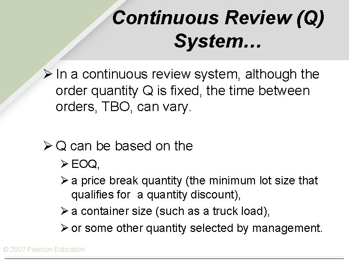 Continuous Review (Q) System… Ø In a continuous review system, although the order quantity