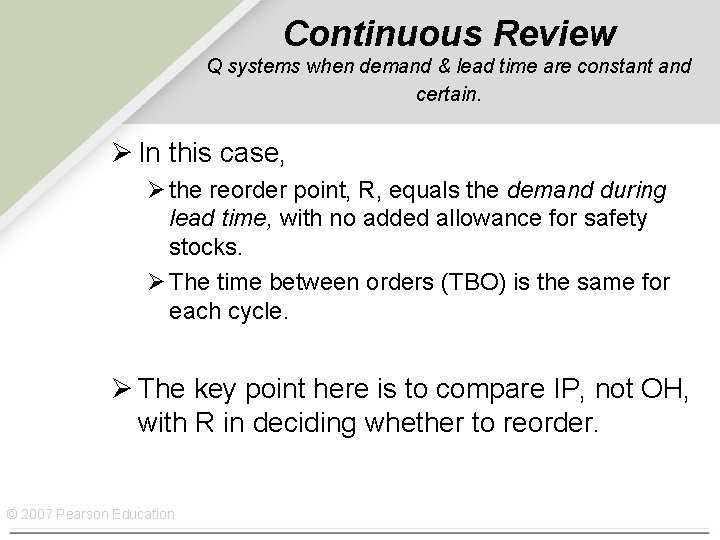 Continuous Review Q systems when demand & lead time are constant and certain. Ø
