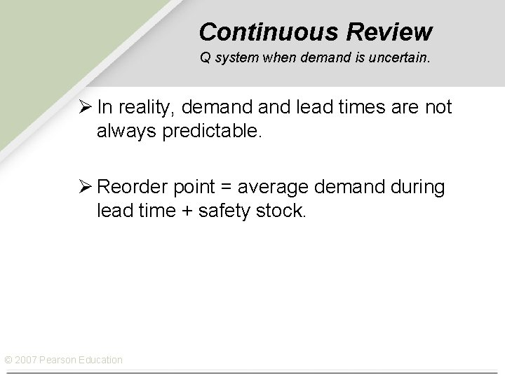 Continuous Review Q system when demand is uncertain. Ø In reality, demand lead times
