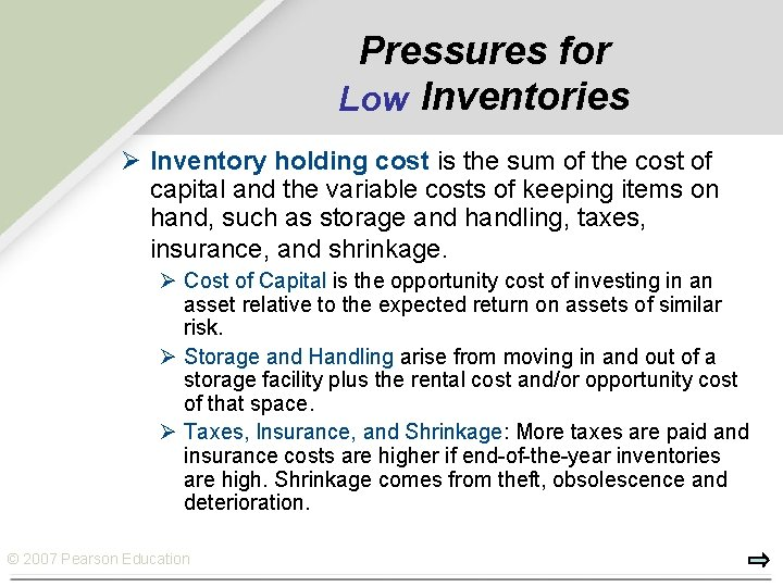Pressures for Low Inventories Ø Inventory holding cost is the sum of the cost