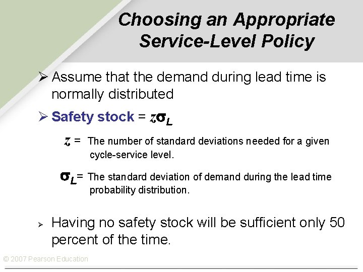 Choosing an Appropriate Service-Level Policy Ø Assume that the demand during lead time is
