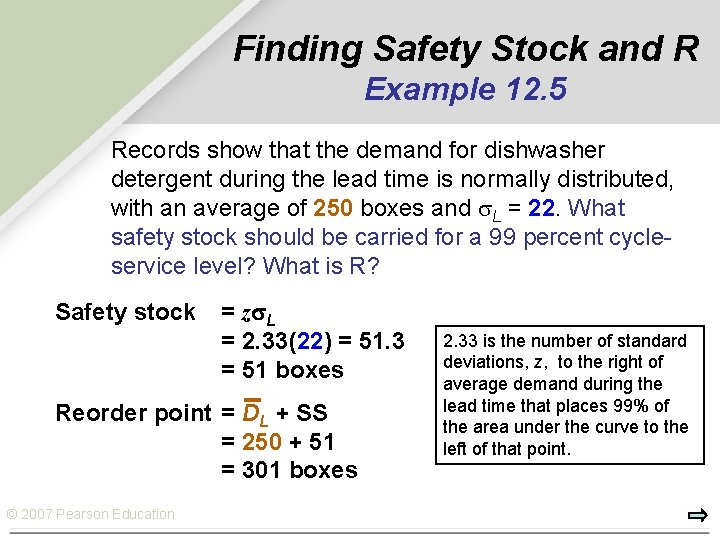 Finding Safety Stock and R Example 12. 5 Records show that the demand for