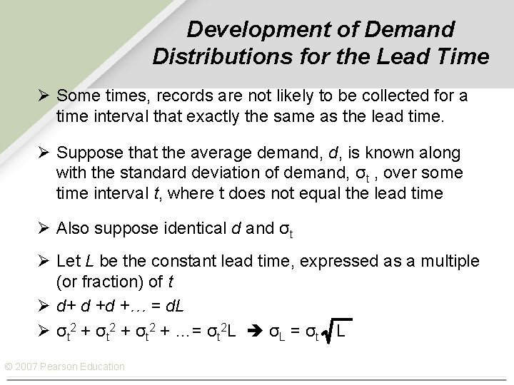 Development of Demand Distributions for the Lead Time Ø Some times, records are not