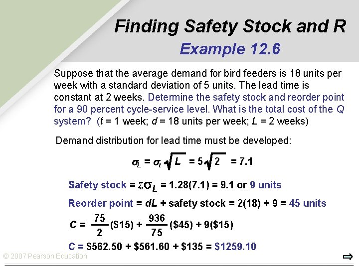 Finding Safety Stock and R Example 12. 6 Suppose that the average demand for