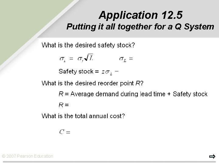 Application 12. 5 Putting it all together for a Q System © 2007 Pearson