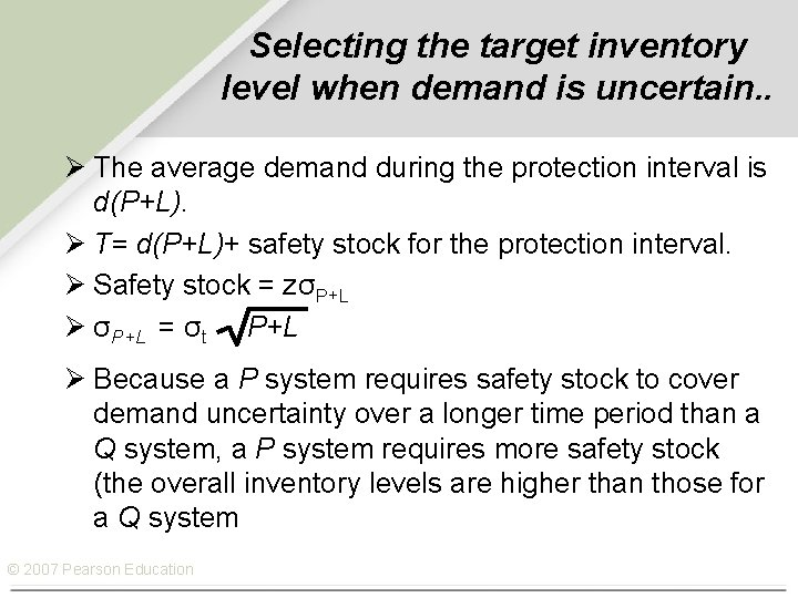 Selecting the target inventory level when demand is uncertain. . Ø The average demand
