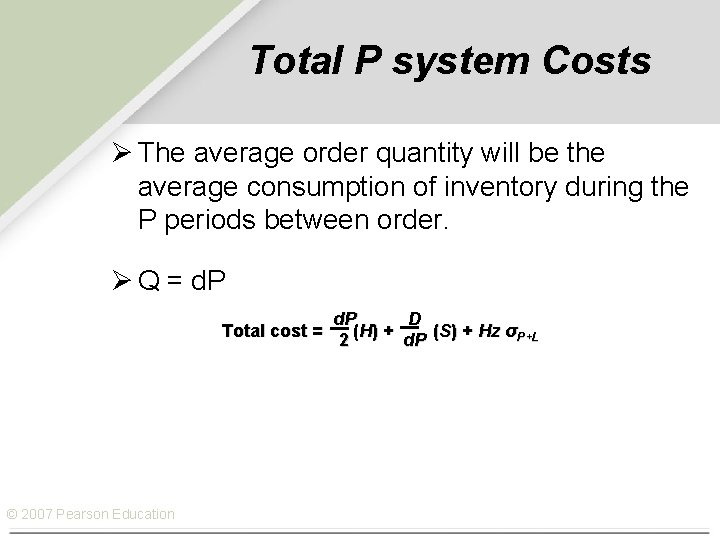 Total P system Costs Ø The average order quantity will be the average consumption