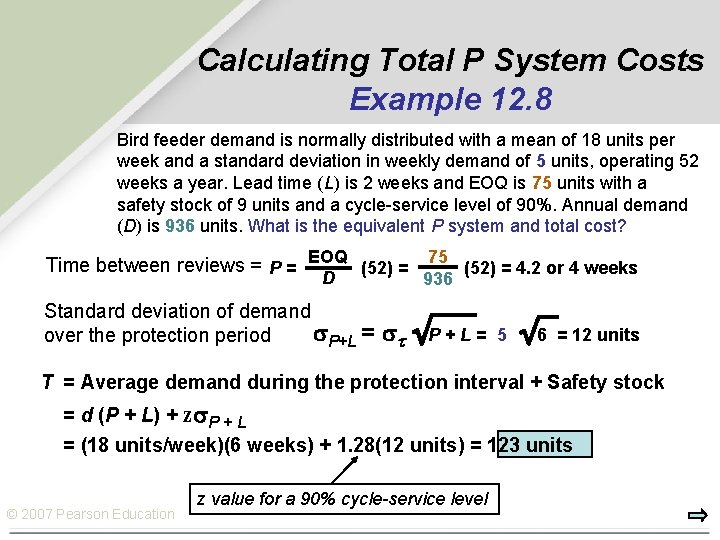 Calculating Total P System Costs Example 12. 8 Bird feeder demand is normally distributed