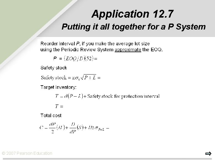 Application 12. 7 Putting it all together for a P System © 2007 Pearson