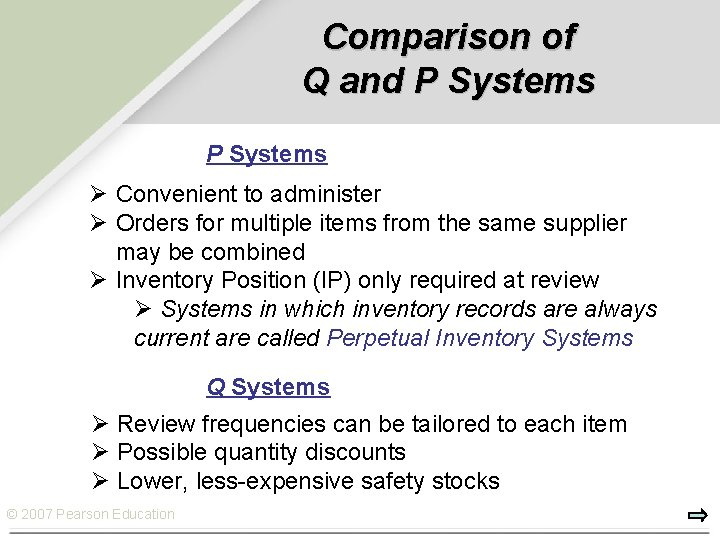 Comparison of Q and P Systems Ø Convenient to administer Ø Orders for multiple