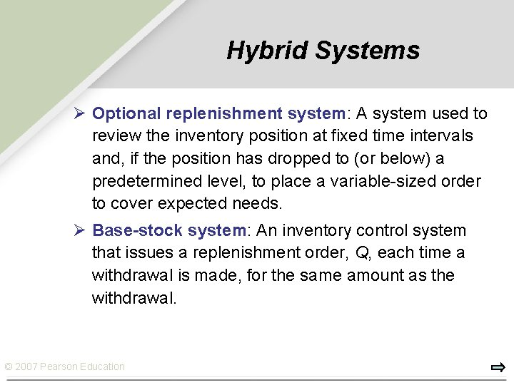 Hybrid Systems Ø Optional replenishment system: A system used to review the inventory position