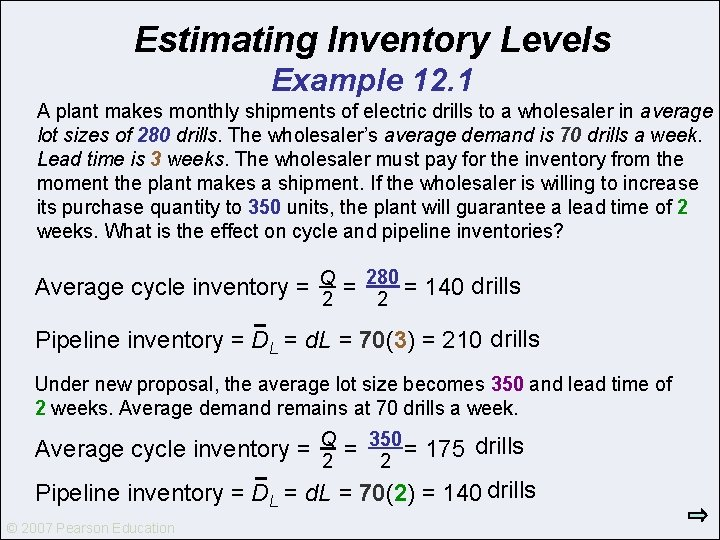 Estimating Inventory Levels Example 12. 1 A plant makes monthly shipments of electric drills