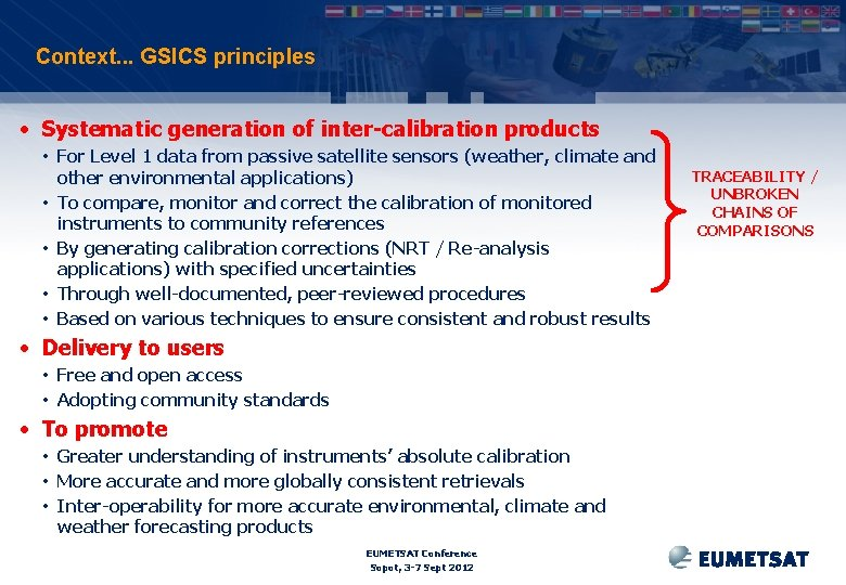 Context. . . GSICS principles • Systematic generation of inter-calibration products • For Level
