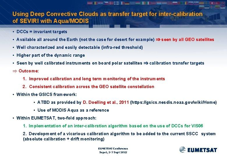 Using Deep Convective Clouds as transfer target for inter-calibration of SEVIRI with Aqua/MODIS •