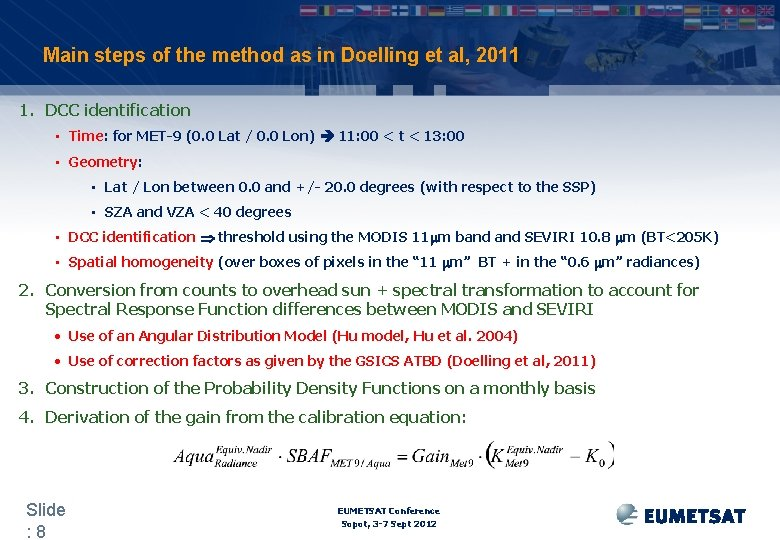 Main steps of the method as in Doelling et al, 2011 1. DCC identification