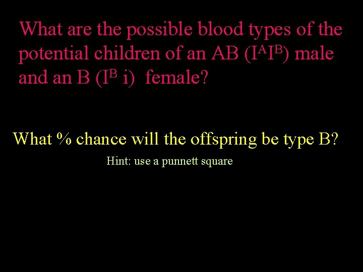What are the possible blood types of the potential children of an AB (IAIB)
