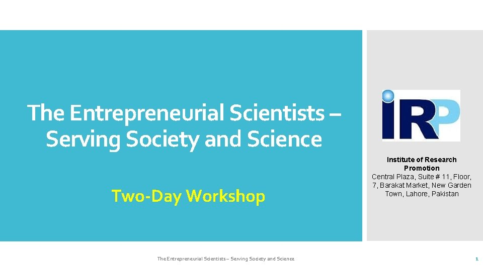 The Entrepreneurial Scientists – Serving Society and Science Two-Day Workshop The Entrepreneurial Scientists –