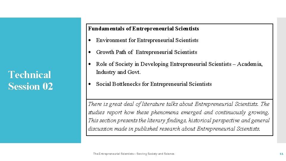 Fundamentals of Entrepreneurial Scientists Environment for Entrepreneurial Scientists Growth Path of Entrepreneurial Scientists Technical