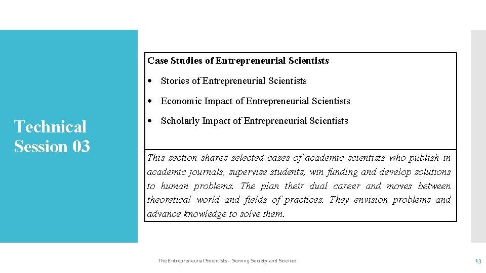 Case Studies of Entrepreneurial Scientists Stories of Entrepreneurial Scientists Economic Impact of Entrepreneurial Scientists