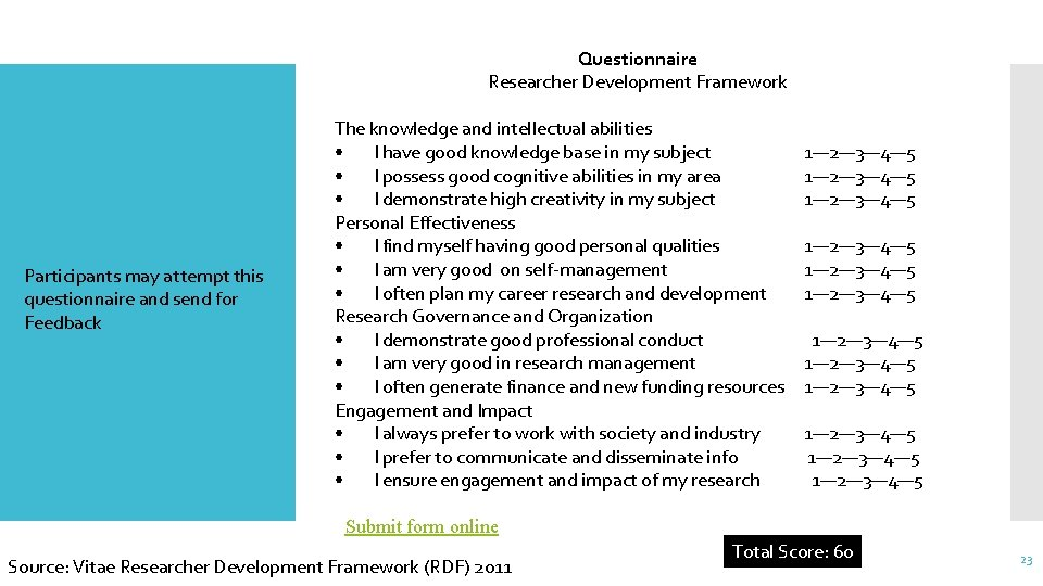 Questionnaire Researcher Development Framework Participants may attempt this questionnaire and send for Feedback The