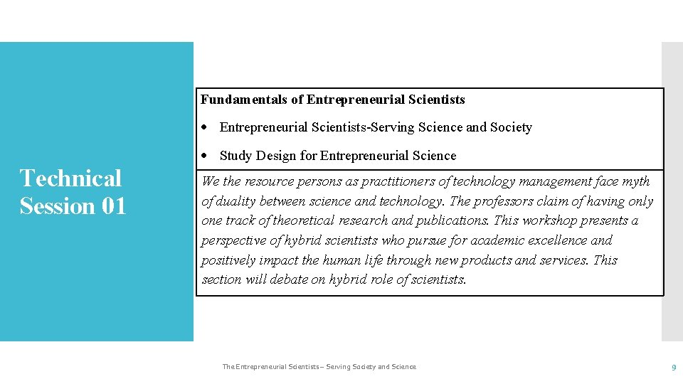 Fundamentals of Entrepreneurial Scientists-Serving Science and Society Study Design for Entrepreneurial Science Technical Session