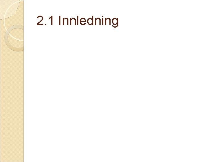 2. 1 Innledning