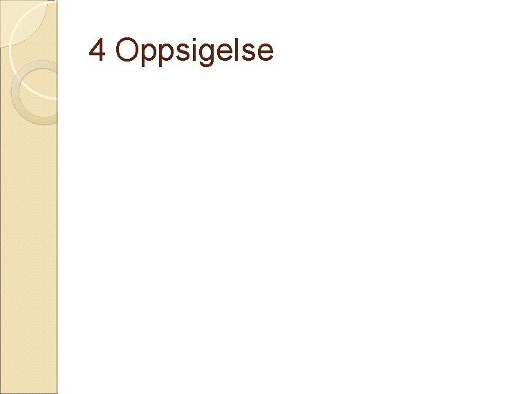 4 Oppsigelse