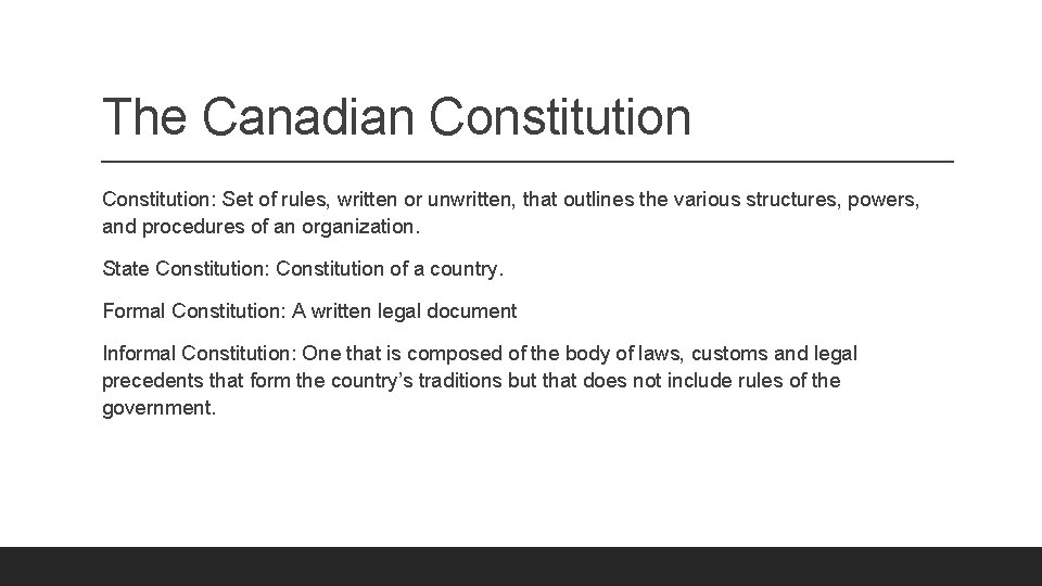 The Canadian Constitution: Set of rules, written or unwritten, that outlines the various structures,