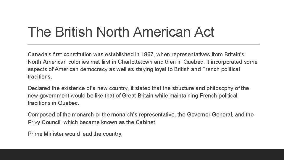 The British North American Act Canada's first constitution was established in 1867, when representatives