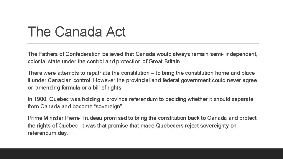 The Canada Act The Fathers of Confederation believed that Canada would always remain semi-