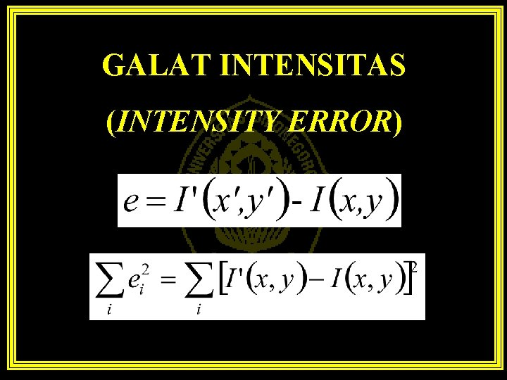 GALAT INTENSITAS (INTENSITY ERROR)
