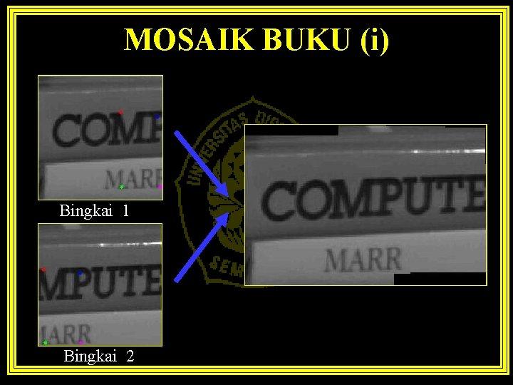 MOSAIK BUKU (i) Bingkai 1 Bingkai 2
