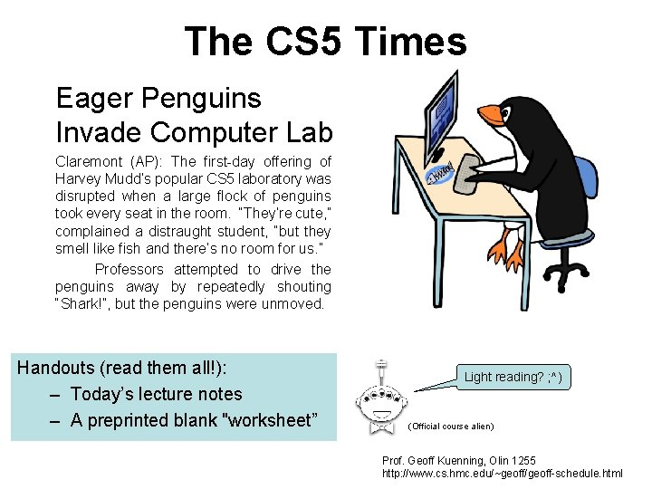 The CS 5 Times Eager Penguins Invade Computer Lab Claremont (AP): The first-day offering