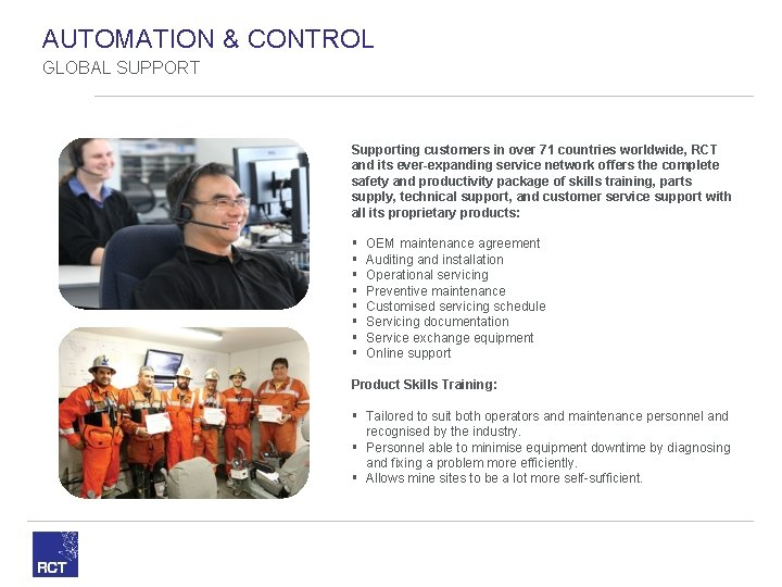 AUTOMATION & CONTROL GLOBAL SUPPORT Supporting customers in over 71 countries worldwide, RCT and