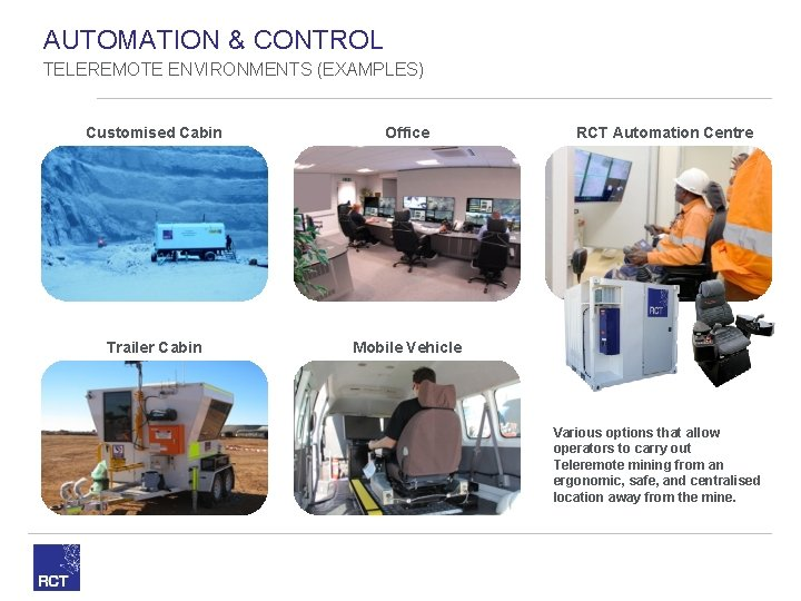 AUTOMATION & CONTROL TELEREMOTE ENVIRONMENTS (EXAMPLES) Customised Cabin Office Trailer Cabin Mobile Vehicle RCT