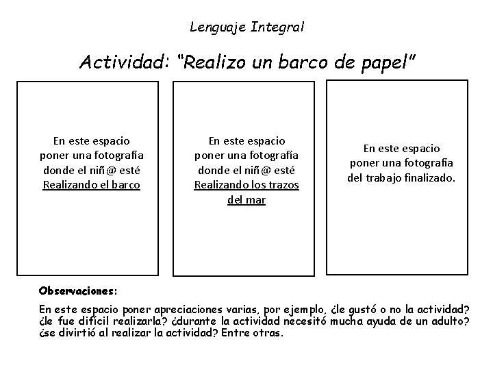 """Lenguaje Integral Actividad: """"Realizo un barco de papel"""" En este espacio poner una fotografía"""