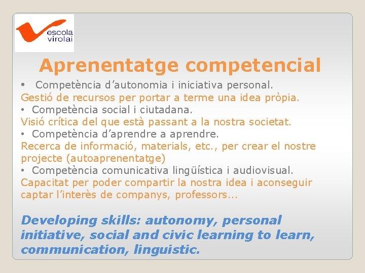 Aprenentatge competencial • Competència d'autonomia i iniciativa personal. Gestió de recursos per portar a