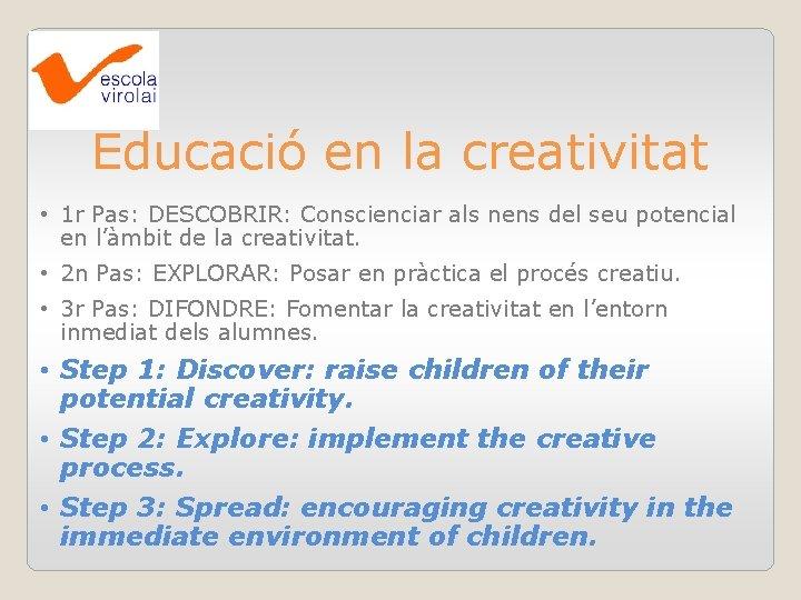 Educació en la creativitat • 1 r Pas: DESCOBRIR: Conscienciar als nens del seu