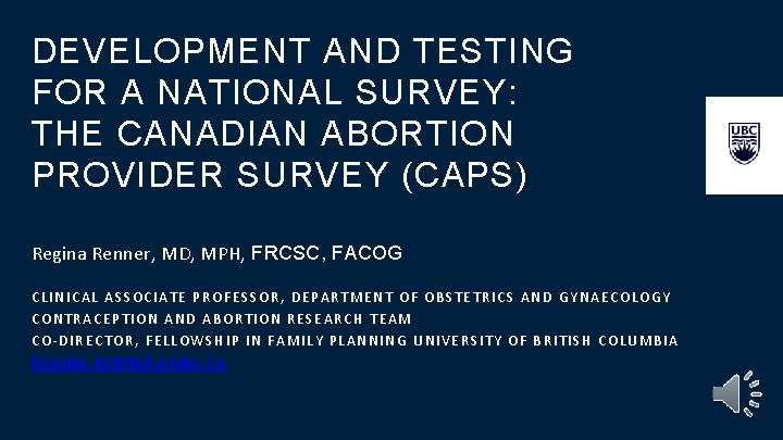 DEVELOPMENT AND TESTING FOR A NATIONAL SURVEY: THE CANADIAN ABORTION PROVIDER SURVEY (CAPS) Regina