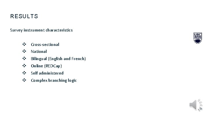 RESULTS Survey instrument characteristics v Cross-sectional v National v Bilingual (English and French) v