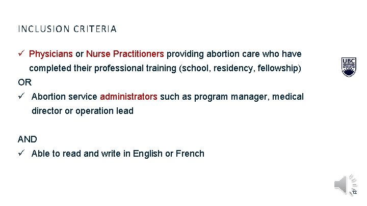 INCLUSION CRITERIA ü Physicians or Nurse Practitioners providing abortion care who have completed their