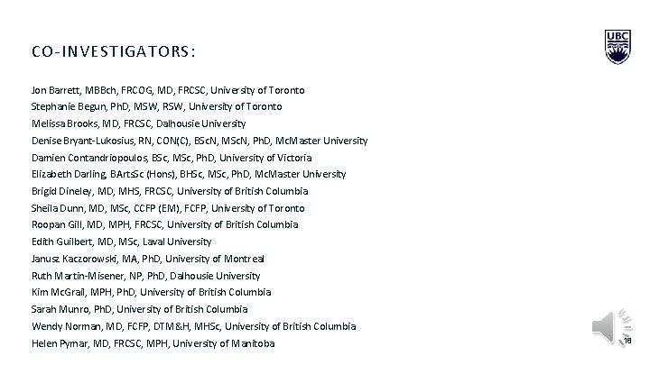CO-INVESTIGATORS: Jon Barrett, MBBch, FRCOG, MD, FRCSC, University of Toronto Stephanie Begun, Ph. D,