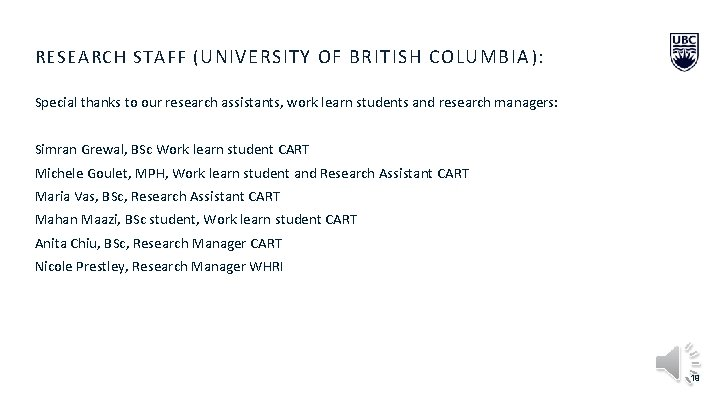 RESEARCH STAFF ( UNIVERSITY OF BRITISH COLUMBIA ): Special thanks to our research assistants,