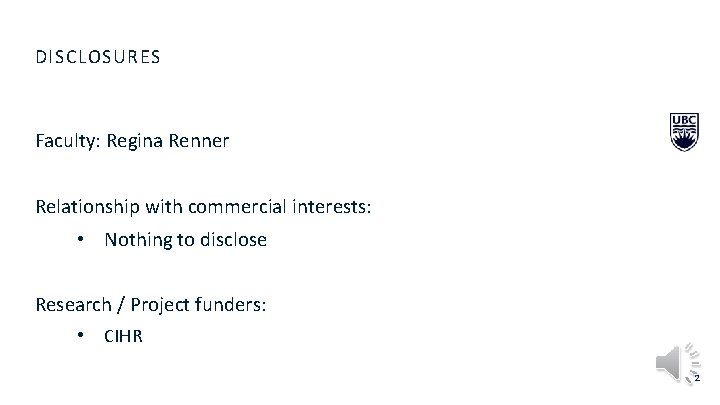 DISCLOSURES Faculty: Regina Renner Relationship with commercial interests: • Nothing to disclose Research /