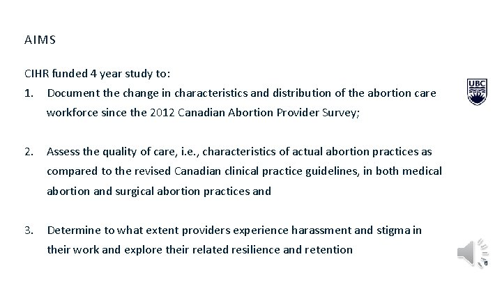 AIMS CIHR funded 4 year study to: 1. Document the change in characteristics and