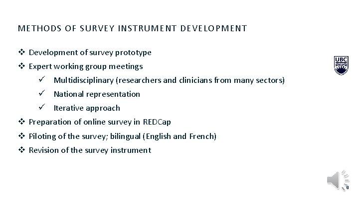 METHODS OF SURVEY INSTRUMENT DEVELOPMENT v Development of survey prototype v Expert working group