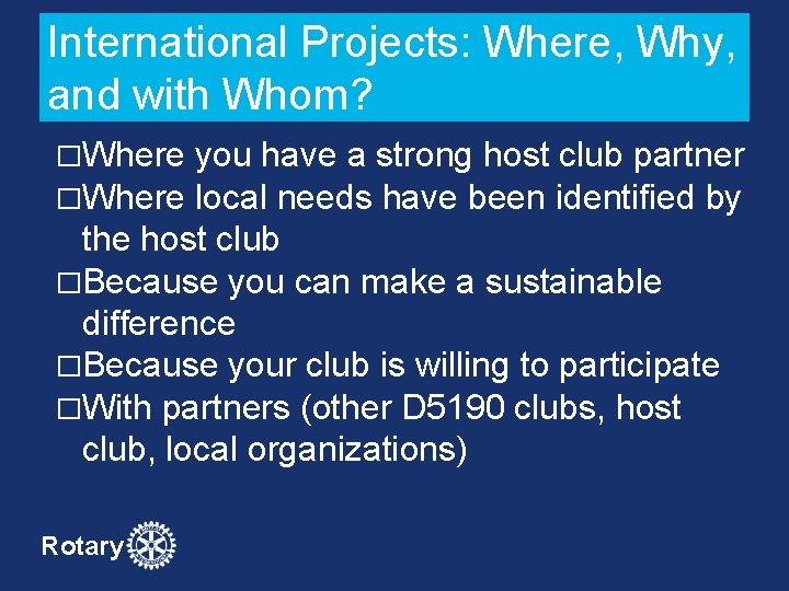 International Projects: Where, Why, and with Whom? �Where you have a strong host club